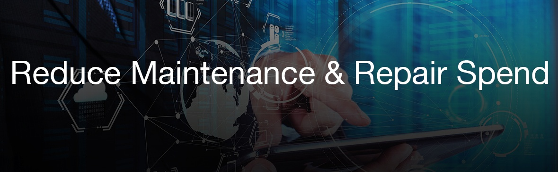 Reduce Maintenance and Repair costs