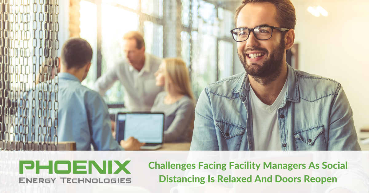 Challenges Facing Facility Managers As Social Distancing Is Relaxed And Doors Reopen (1)