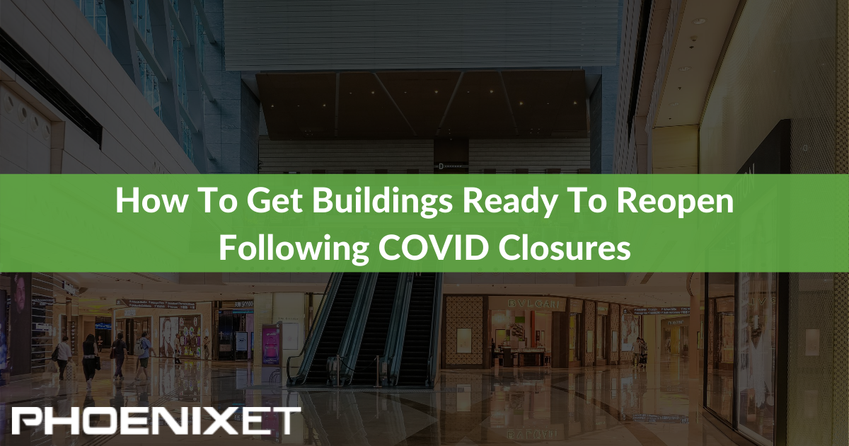 How To Get Buildings Ready To Reopen Following COVID Closures (3)